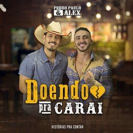 Download Música Doendo pra Carai - Pedro Paulo e Alex Mp3