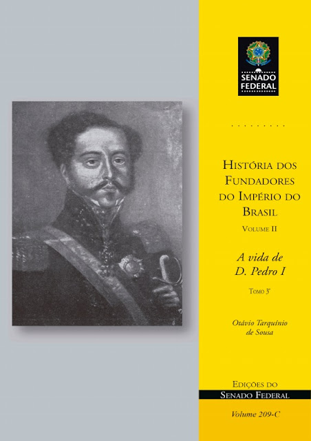 A Vida de D. Pedro I vol 2.3 - Otávio Tarquínio