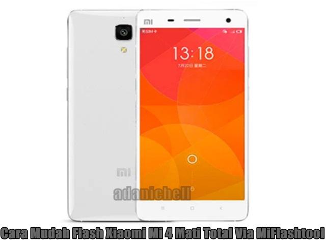 Cara Mudah Flash Xiaomi Mi 4 Mati Total Via MiFlashtool