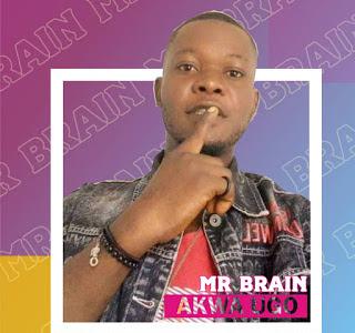 Music : Mr Brain_Akwa Ugo
