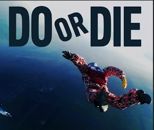 Image result for do or die images