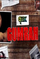 Gumrah (2021) S01 Hindi Quix Series Watch Online Movies