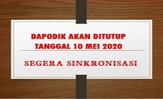 Dapodik Tutup 10 Mei 2020 : Segera Sinkronisasi