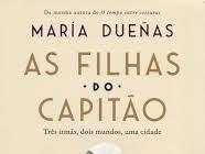 Resenha As filhas do Capitão - Três mulheres, dois mundos, uma cidade - María Dueñas