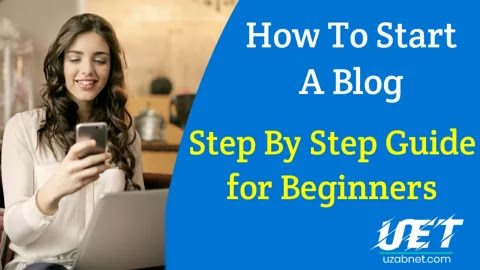 Start A Blog Step By Step Guide for Beginners