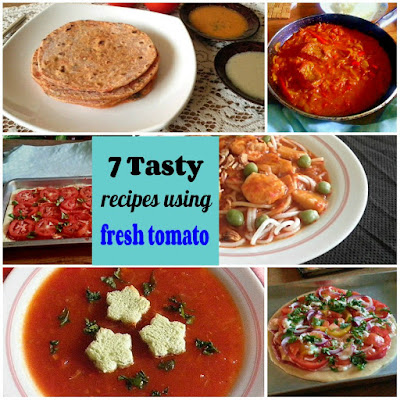 7 Tasty Recipes using Fresh Tomato @ treatntrick.blogspot.com