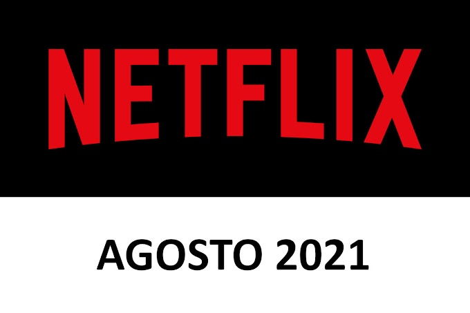 Novedades y Estrenos de Netflix España Agosto 2021