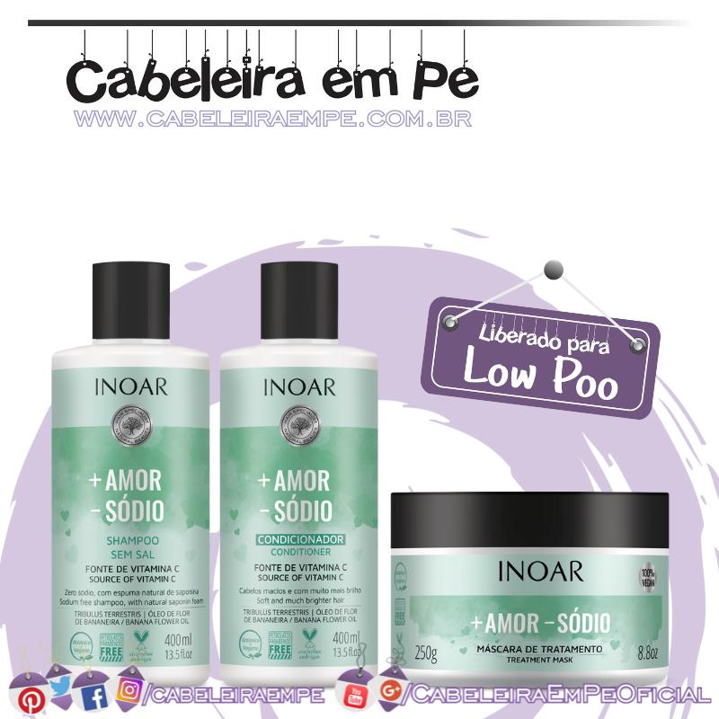 Shampoo e Condicionador Mais Amor, Menos Sódio - Inoar (Low Poo)