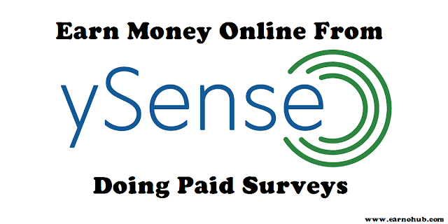 Earn Money Online from Your Home From ySense (Clixsence) by Doing Paid Surveys.