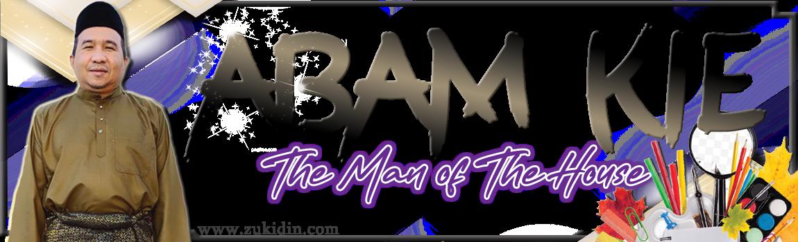ABAM KIE : The Man of The House