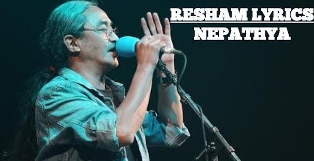 Resham Lyrics - Nepathya. Here is the Resham Lyrics by Nepathya - Resham Resham Sanoma sano komal ko haga resham Sanoma sano komal ko haga resham Kopila basyo nanga le godera ho resham. resham lyrics, resham lyrics and chords, resham guitar lesson, resham guitar chords, resham karaoke, resham free song download, resham free mp3 download, nepathya resham lyrics,  lyrics of resham chords of resham resham songs download nepathya songs download
