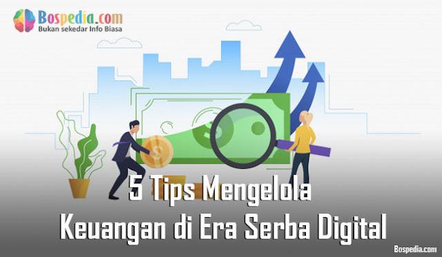 5 Tips Mengelola Keuangan di Era Serba Digital