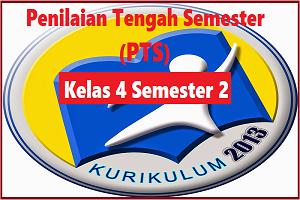 Download Soal PTS/UTS Kelas 4 Semester 2 K13 Revisi TP 2019/2020