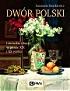 http://www.czytampopolsku.pl/2019/12/dwor-polski-literackie-obrazy-w-prozie.html