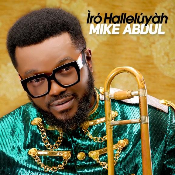 Mike Abdul – Iro Hallelujah
