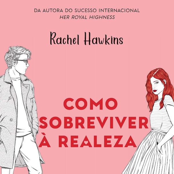 [LANÇAMENTO] Como Sobreviver à Realeza de Rachel Hawkins