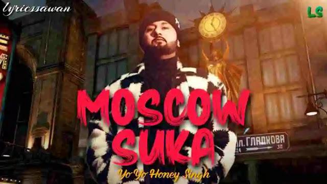 Moscow Suka Song Lyrics Meaning - in Hindi & English - Yo Yo Honey Singh