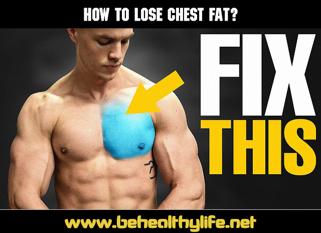 How can we lose the fat that is accumulated around the chest?