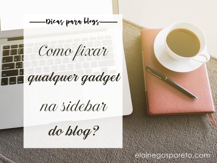 Como fixar qualquer gadget na sidebar do blog
