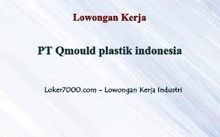 Lowongan Kerja Operator PT Qmould plastik indonesia Terbaru 2020