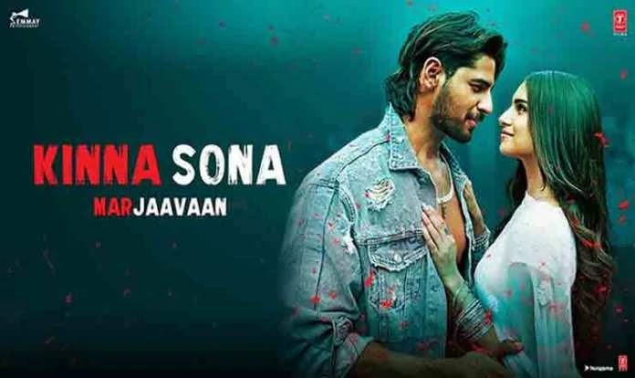 "Kinna Sona Lyrics & about (किन्ना सोणा) - Marjaavaan - Sidharth M, Tara S - Meet Bros,Jubin N, Dhvani Bhanushali,   Presenting the full video song ""Kinna Sona"" from the Bollywood movie #Marjaavaan. This romantic track is sung by Meet Bros, Jubin Nautiyal and Dhvani Bhanushali, lyrics by Kumaar. The film stars Riteish Deshmukh, Sidharth Malhotra, Tara Sutaria and Rakul Preet Singh. The movie is directed by Milap Zaveri and is produced by Bhushan Kumar, Divya Khosla Kumar, Krishan Kumar (T-Series) and Monisha Advani, Madhu Bhojwani and Nikkhil Advani (Emmay Entertainment).       Song : Kinna Sona Tainu Rab Ne Banaya Singers : Anuradha Paudwal,Sukhwinder Singh Music : Nikhil-Vinay Lyrics :Payam Sayeedi, Madan Pal, Ishrat,Sadiq, Anwar Album : Bewafa Sanam-5 Label : T-Series      A romantic ballad, the song seems appropriate to capture the instant attraction between Raghu (Sidharth Malhotra) and Zoya (Tara Sutaria). Despite Zoya's handicap of being mute, the two find themselves attracted to each other's nature. The song takes place over several events, with the children in Zoya's school acting as the catalysts for the romance.   The composition by Meet Bros borrows heavily from the original composition by Nusrat Fateh Ali Khan. This is not the first remake of the composition, and perhaps, not the last. One of the more popular remakes was in Raja Hindustani (1996).            Kinna Sona  - Marjaavaan - Meet Bros,Jubin N, Dhvani Bhanushali - Lyrics    Woh aankhein kehti hain  Baithe tu mere ru-ba-ru  Tujhko dekhun ibaadat karta rahun  Tere sajdon mein dhadke dil yeh mera  Mera saanson mein chalta hai bas ek tu    Ishq da rang tere mukhde te chhaya  Jadon da main takkeya ae chain ni aaya    Kinna sona  Kinna sona tainu rab ne banaya  Jee kare vekhda ravaan  Kinna sona tainu rab ne banaya    Jadon da tere te dil aaya  Ho jadon da tere te dil aaya  Jee kare vekhda ravaan  Kinna sona tainu rab ne banaya    Mere honthon ki khamoshiyon mein  Jo baatein hain woh aankhon se bata tu  Mere dil ki hai yehi khwahishein  Teri dhadkan mein har lamha main bita doon    Tere chehre se aage ja nahi paaya  Jadob da main takkeya ae chain ni aaya    Kinna sona  Kinna sona tainu rab ne banaya  Kinna sona tainu rab ne banaya  Jee kare vekhda ravaan  Kinna sona tainu rab ne banaya       Kinna Sona  - Marjaavaan - Meet Bros,Jubin N, Dhvani Bhanushali - Lyrics In Hindi    आँखें कहती है बैठे तू मेरे रूबरू  तुझको देखूं इबादत करता रहूँ  ओ आँखें कहती है बैठे तू मेरे रूबरू  तुझको देखूं इबादत करता रहूँ  तेरे सजदों में धड़के दिल ये मेरा  मेरी साँसों में चलता है बस एक तू  इश्क दा रंग तेरे मुखड़े ते छाया  जदों दा मैं तक्केया ऐ चैन नि आया  किन्ना सोणा    किन्ना सोणा तैनू रब ने बनाया  किन्ना सोणा तैनू रब ने बनाया  जी करे देखदा रवां  किन्ना सोणा तैनू रब ने बनाया    जदों दा तेरे ते दिल आया  हो जदों दा तेरे ते दिल आया  जी करे वेखदा रवां  किन्ना सोणा तैनू रब ने बनाया    मेरे होंठों की खामोशियों में  जो बातें हैं वो आँखों से बता तू  मेरे होंठों की खामोशियों में  जो बातें हैं वो आँखों से बता तू  मेरे दिल की है यही ख्वाहिशें  तेरी धड़कन में हर लम्हा मैं बिता दूँ    तेरे चेहरे से आगे जा नहीं पाया  जदों दा मैं तक्केया ऐ चैन नि आया  किन्ना सोणा    किन्ना सोणा तैनू रब ने बनाया  किन्ना सोणा तैनू रब ने बनाया  जी करे वेखदा रवां  किन्ना सोणा तैनू रब ने बनाया    सोणी तेरी अँखियाँ ते सोणे तेरे ख्वाब वे  तेरीया दा तारीफां ते लिखदा किताब वे  लव जा ते प्यार वाला रंग चढ़वाया  लव जा ते प्यार वाला रंग चढ़वाया    किन्ना सोणा    किन्ना सोणा तैनू रब ने बनाया  किन्ना सोणा तैनू रब ने बनाया  जी करे वेखदा रवां  किन्ना सोणा तैनू रब ने बनाया    जदों दा तेरे ते दिल आया  हो जदों दा तेरे ते दिल आया  जी करे वेखदा रवां   किन्ना सोणा तैनू रब ने बनाया      ♫SONG CREDITS ♫    Song- Kinna Sona Music- Meet Bros Singers- Meet Bros  Ft. Jubin Nautiyal & Dhvani Bhanushali Lyrics- Kumaar Music Produced By - Bharat Goel Associate Programming By - Firoz Khan & Mayur Rao Guitars - Mohit Dogra Chief Music Assistant And Music Production Head- Uddipan Sharma Additional Vocals- Shadab Faridi Chorus- Riyaz Khan, Javed Khan, Altamash Sabri Music Asst. - Saheb Khan, Piyush Mehroliyaa, Monis Ahmed Song Recorded By- Gautam Chakrabortty, Uddipan Sharma & Saheb Khan Recorded At- Meet Bros Recording Studio Mixed & Mastered By - Bharat Goel At Global Sound Labs B Production Managed By- Suraj Kumar, Ruchir Saxena  Mb Management- Shaju Ignatius, Mitasha Paintal Set as Caller Tune:   Set ""Kinna Sona"" as your caller tune - sms MJWN15 To 54646  Set ""Kinna Sona - Aankhein Kehti Hai"" as your caller tune - sms MJWN16 To 54646  Set ""Kinna Sona - Mere Hothon Ke"" as your caller tune - sms MJWN17 To 54646  Set ""Kinna Sona - Soni Tere Ankhiyan Te"" as your caller tune - sms MJWN18 To 54646"