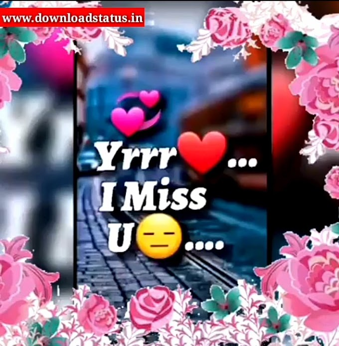 I miss You Whatsapp Status Video Download