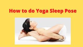 yoganidrasana steps benefits and precautions