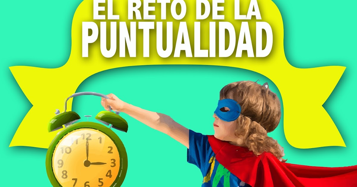 EL RETO DE LA PUNTUALIDAD EN EL COLE. Cartel de regalo.