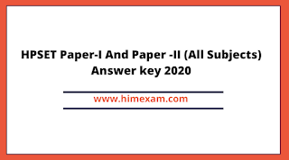 HPSET Paper-I And Paper -II (All Subjects) Answer key 2020
