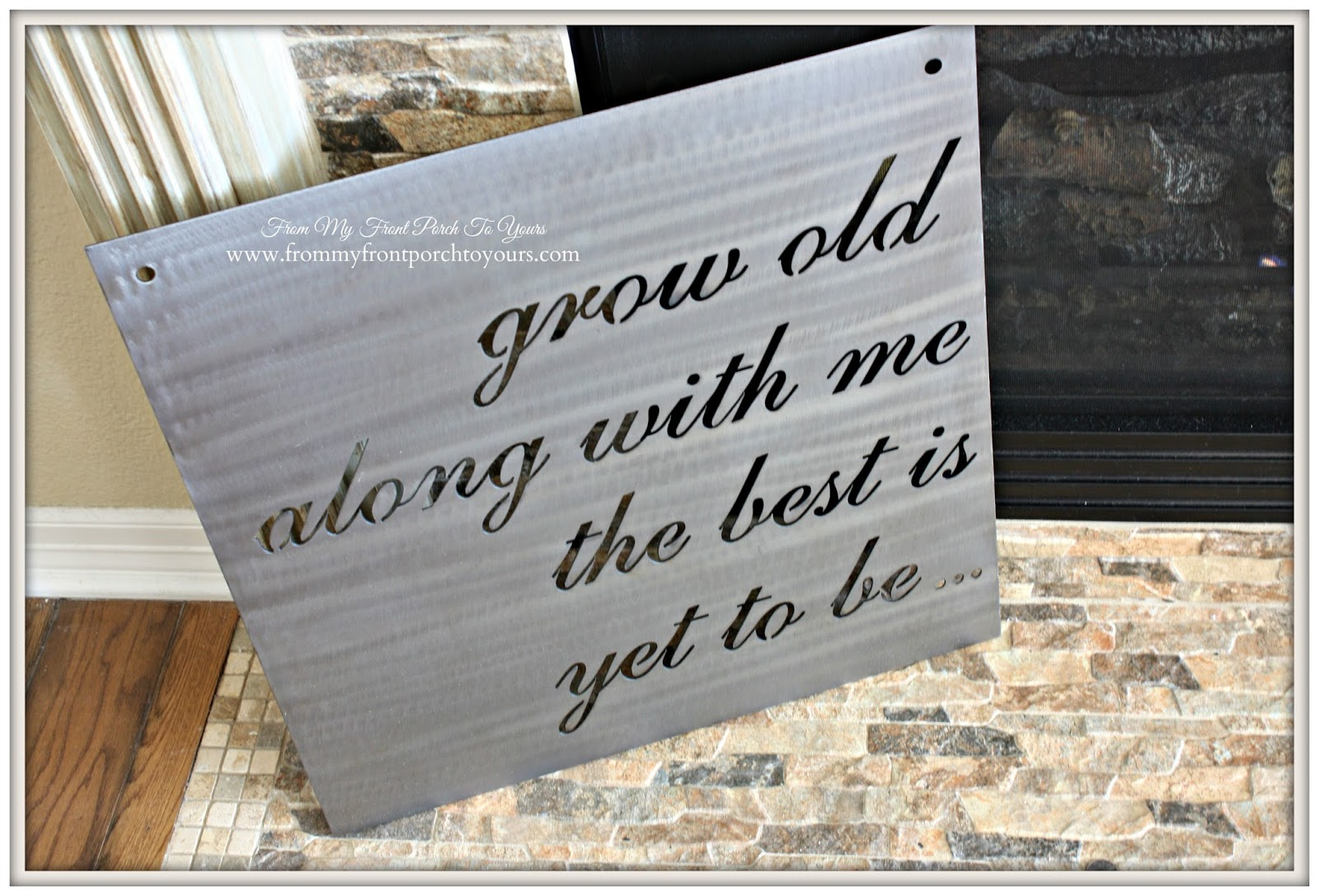 Fixer Upper Grow Old With Me Sign- The Magnolia Market-From My Front Porch To Yours