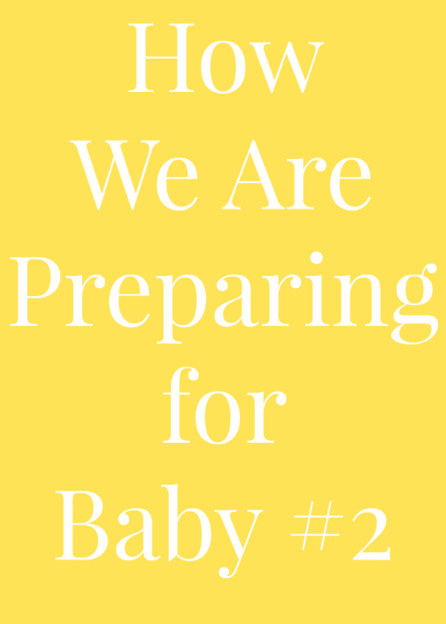 How We Are Preparing for Baby #2