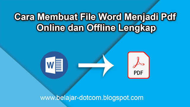 Cara Membuat File Word Menjadi Pdf Online dan Offline Lengkap