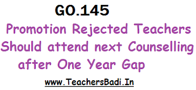 GO.145, Promotion Rejected Teachers,Counselling
