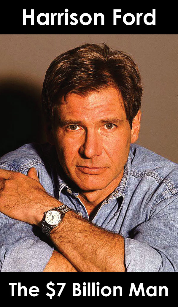 Harrison Ford The $7 Billion Man