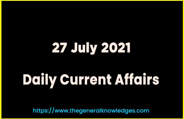 27 July 2021 Current Affairs Question and Answer in Hindi