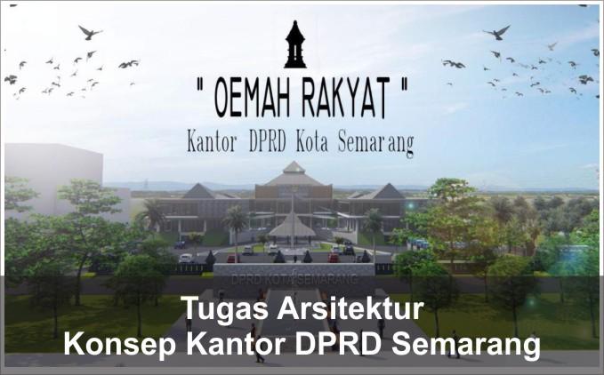konsep desain kantor DPRD kota semarang
