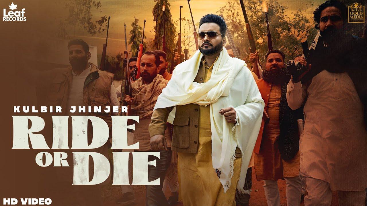 Ride Or Die Lyrics Kulbir Jhinjer Punjabi song