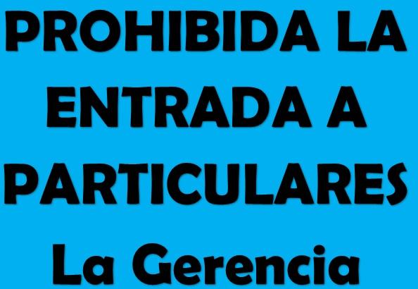 Prohibida la entrada a particulares la gerencia rotulo for Bankia particulares oficina internet entrar