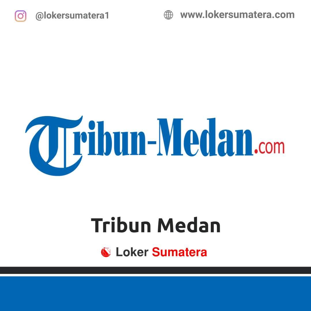 Lowongan Kerja Medan: Tribun Medan Februari 2021