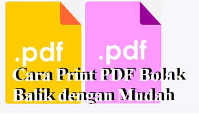 Cara Print PDF Bolak Balik dengan Mudah