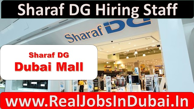 Sharaf DG Careers & Group Jobs Walk in Interview Required Staff