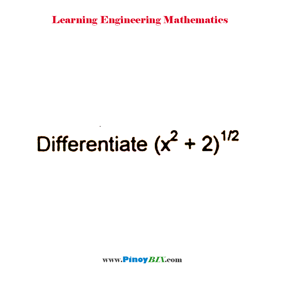 Differentiate (x^2 + 2)^(1/2)