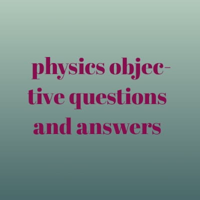 physics gk objective hindi, physics questions and answers for competitive exams in hindi