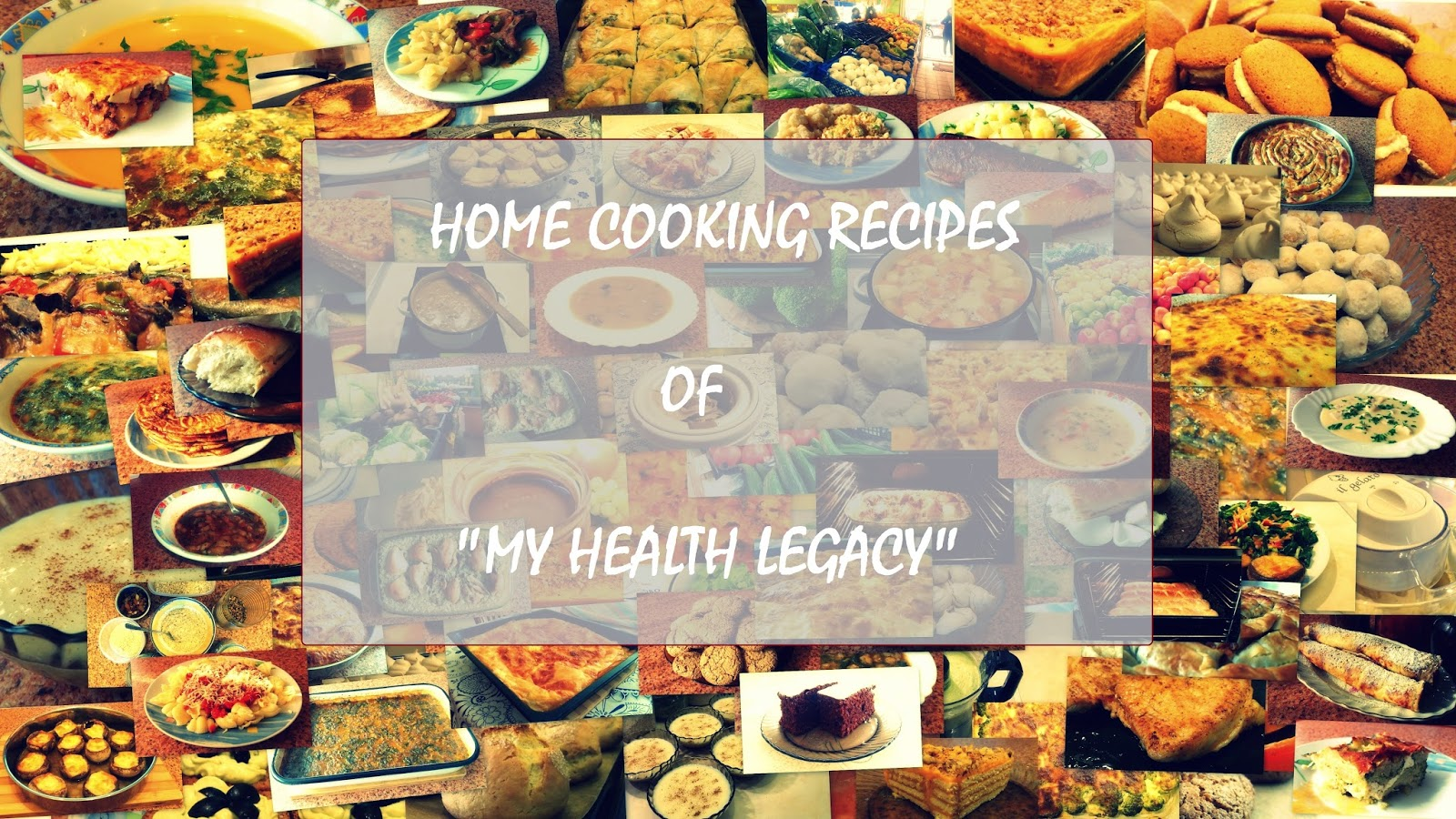HOME COOKING RECIPES OF MY HEALTH LEGACY