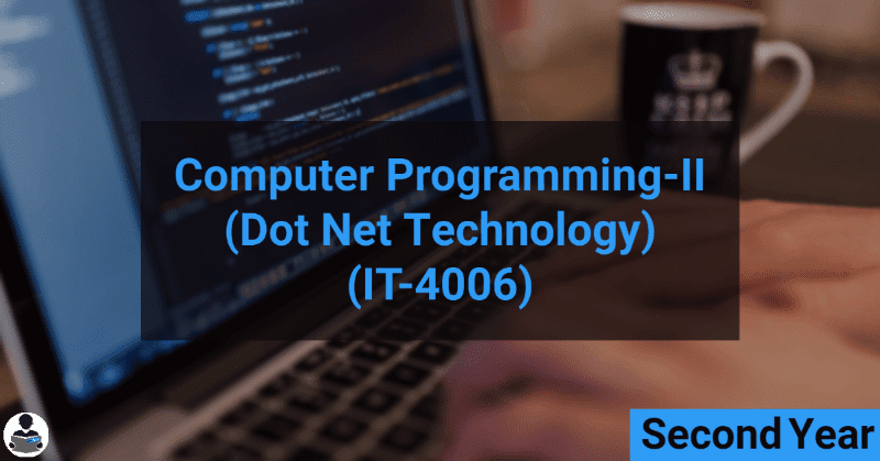 Computer Programming-II (Dot Net Technology) (IT-4006) RGPV notes CBGS Bachelor of engineering