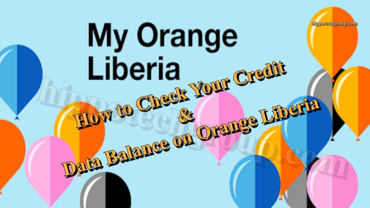 How to Check Credit and Data Balance on Orange Liberia