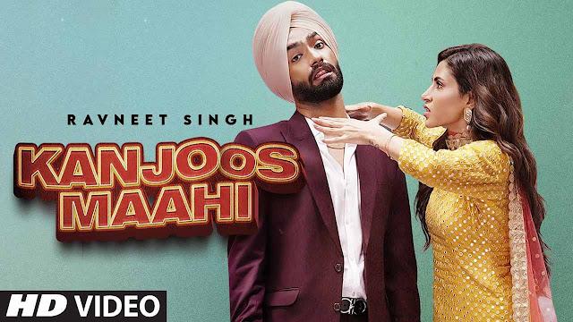 Kanjoos Maahi Lyrics – Ravneet Singh