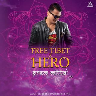 FREE TIBET X HERO (MASHUP) - PREM MITTAL