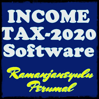 INCOME TAX-2020 ( F.Y. 2019-20  A.Y. 2020-21) Software by Ramanjaneyulu Perumal ,Kurnool