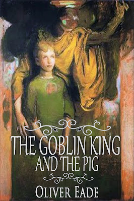 Throwback Thursday: The Goblin King and the Pig, By Oliver Eade